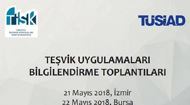 TİSK-TÜSİAD teşvikler için bilgilendirme yapıyor: KATILABİLİRSİNİZ