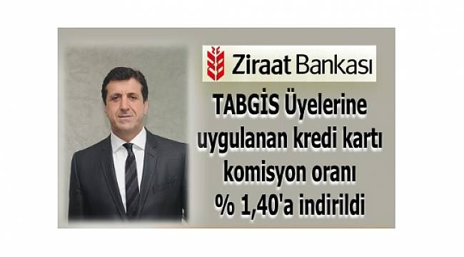 YÜZDE 1,40'A İNDİRİLDİ: TABGİS üyelerine uygulanan 'kredi kartı' komisyon oranı