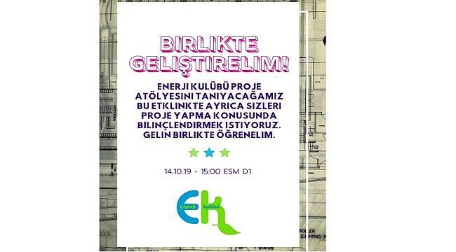 KTÜ Enerji Kulübü: Gelin birlikte gelişelim