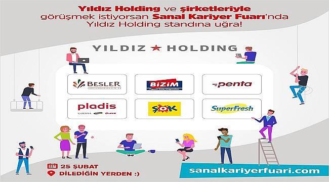 Kariyer için: Yıldız Holding ve şirketleriyle görüşmek istiyorsan...