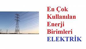 Enerji Birimleri ve Dönüşümleri: ELEKTRİK