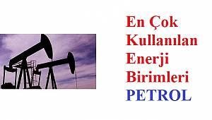 Enerji Birimleri ve Dönüşümü: PETROL