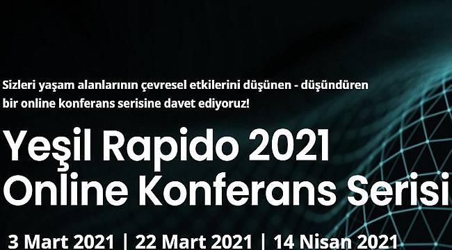 Sürdürülebilirliğin geleceği Yeşil Rapido 2021'de konuşulacak!