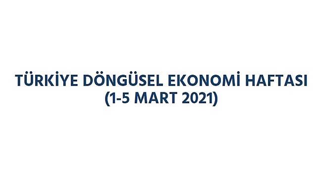 Türkiye Döngüsel Ekonomi Haftası başlıyor