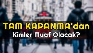 MUAF OLANLAR: Akaryakıt istasyonları - lastik tamircileri - Doğal gaz ve elektrik sektör çalışanları